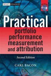 Practical Portfolio Performance Measurement and Attribution: Edition 2