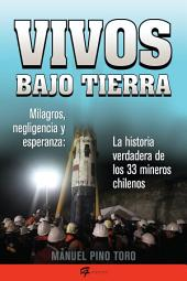 Vivos bajo tierra (Buried Alive): La historia verdadera de los 33 mineros chilenos (The True Story of the 33 Chile an Miners)