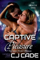 Captive of Pleasure; the Space Pirate's Woman: LodeStar Book 3