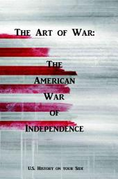 The Art of War: The American War of Independence