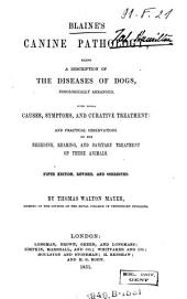 Blaine's Canine Pathology: Being a Description of the Diseases of Dogs [...]