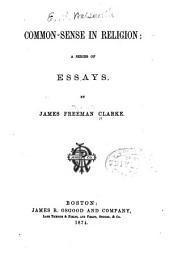 Common-sense in Religion: A Series of Essays