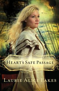 Heart s Safe Passage  The Midwives Book  2  Book