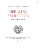 Illustrated Catalogue of the Heraldic Exhibition, Burlington House, 1894