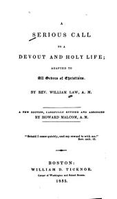 A Serious Call to a Devout and Holy Life: Adapted to All Orders of Christians