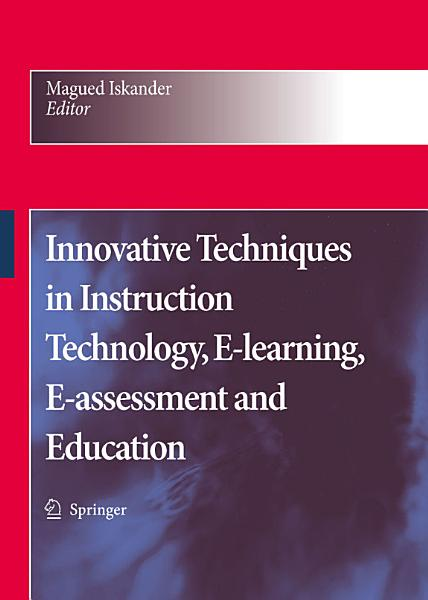 Innovative Techniques in Instruction Technology  E learning  E assessment and Education PDF
