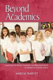 Beyond Academics: Supporting the Mental, Emotional, and Behavioral Health of Students in Catholic Schools