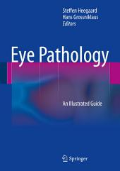 Eye Pathology: An Illustrated Guide