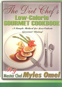 The Diet Chef's Low-Calorie Gourmet Cookbook