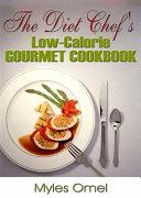 The Diet Chef s Low Calorie Gourmet Cookbook PDF