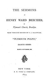 The Sermons of Henry Ward Beecher in Plymouth Church, Brooklyn