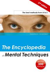 The Encyclopedia of Mental Techniques: The Best Methods from A to Z