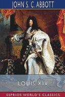 Louis XIV (Esprios Classics)