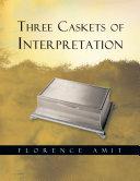 Three Caskets of Interpretation