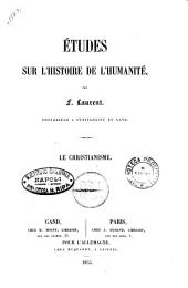 Etudes sur l'histoire de l'humanité par F. Laurent: Le Christianisme, Volume4