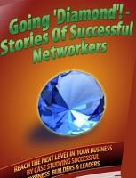 Going  Diamond     Stories Of Successful Networkers PDF