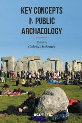 Key Concepts in Public Archaeology PDF