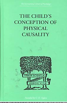 The Child s Conception of Physical Causality PDF