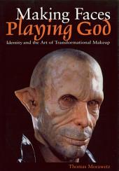 Making Faces, Playing God: Identity and the Art of Transformational Makeup