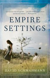 Empire Settings: A Novel of South Africa
