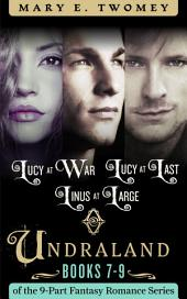 Undraland Books 7-9 Bundle: Including Lucy at War, Lucy at Last, Linus at Large
