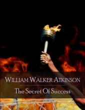 The Secret of Success: The Secret Edition - Open Your Heart to the Real Power and Magic of Living Faith and Let the Heaven Be in You, Go Deep Inside Yourself and Back, Feel the Crazy and Divine Love and Live for Your Dreams