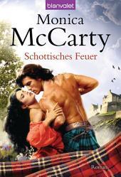 Schottisches Feuer: Roman