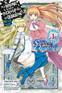 Is It Wrong to Try to Pick Up Girls in a Dungeon  On the Side  Sword Oratoria  Vol  1  manga  PDF