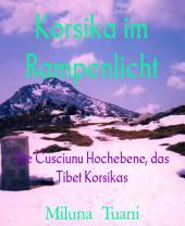 Korsika im Rampenlicht: Die Cusciunu Hochebene, das Tibet Korsikas