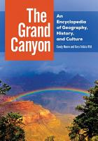 The Grand Canyon  An Encyclopedia of Geography  History  and Culture PDF