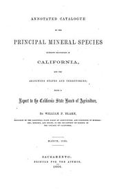 Annotated Catalogue of the Principal Mineral Species Hitherto Recognized in California, and the Adjoining States and Territories: Being a Report to the California State Board of Agriculture