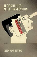 Artificial Life After Frankenstein PDF
