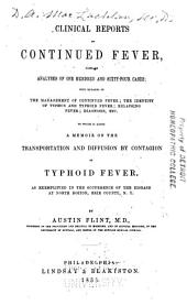 Clinical Reports on Continued Fever: To which is Added a Memoir on the Transportation and Diffusion by Contagion of Typhoid Fever