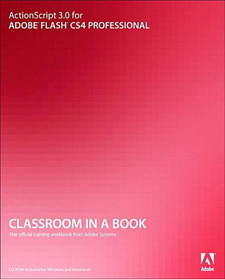 ActionScript 3 0 for Adobe Flash CS4 Professional Classroom in a Book PDF