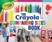 The Crayola ® Comparing Sizes Book