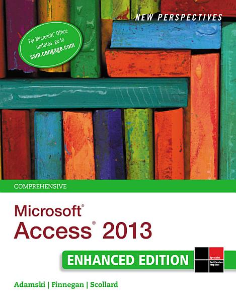 New Perspectives on Microsoft Access 2013  Comprehensive Enhanced Edition PDF