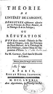 Théorie de l'intérêt de l'argent démontrée ou réfutation d'un écrit ... de l'abbé Rulié