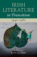 Irish Literature in Transition  1940   1980  Volume 5 PDF