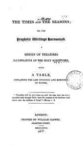 The times and the seasons; or, The prophetic writings harmonized