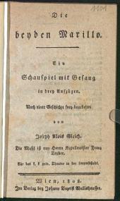 Die beyden Marillo: ein Schauspiel mit Gesang in drey Aufzügen : für das k. k. priv. Theater in der Leopoldstadt