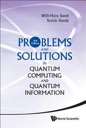 Problems and Solutions in Quantum Computing and Quantum Information: Third Edition