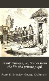 Frank Fairlegh; Or, Scenes from the Life of a Private Pupil