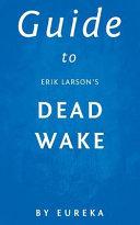 Guide to Erik Larson s Dead Wake PDF