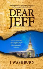 DEAR JEFF: An Older Brother's Straightforward Advice on Preparing to Enter the Temple