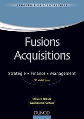 Fusions Acquisitions - 5e éd.: Stratégie, finance, management