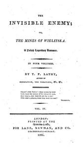 The invisible enemy; or, The mines of Wielitska, a Polish legendary romance