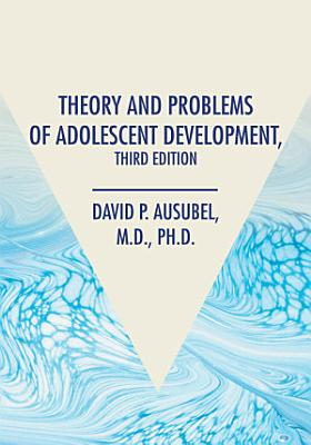 Theory and Problems of Adolescent Development