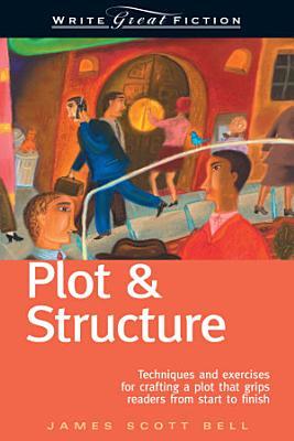 Write Great Fiction   Plot   Structure