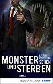 Monster sehen und sterben: Roman