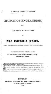 Confutation of Church-of-Englandism. ... Translated ... by E. W. O'Mahoney